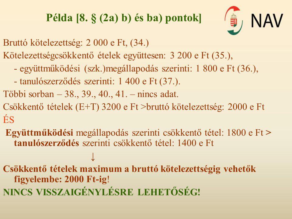 Példa [8. § (2a) b) és ba) pontok] Bruttó kötelezettség: 2 000 e Ft, (34.) Kötelezettségcsökkentő ételek együttesen: 3 200 e Ft (35.), - együttműködés