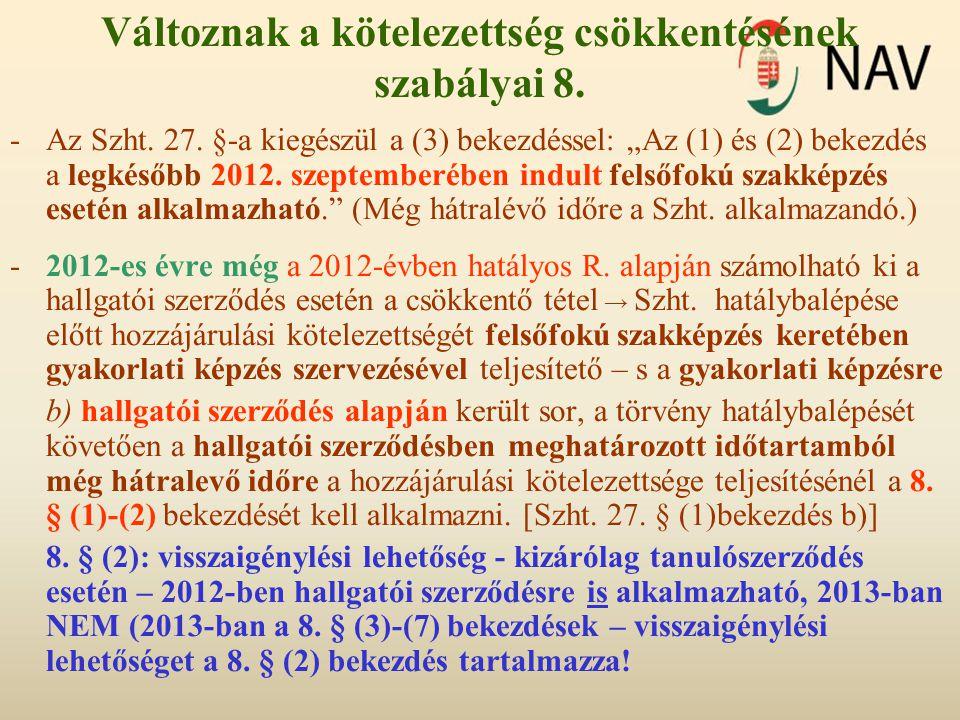 """Változnak a kötelezettség csökkentésének szabályai 8. -Az Szht. 27. §-a kiegészül a (3) bekezdéssel: """"Az (1) és (2) bekezdés a legkésőbb 2012. szeptem"""