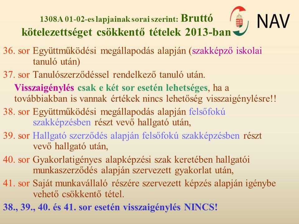 1308A 01-02-es lapjainak sorai szerint: Bruttó kötelezettséget csökkentő tételek 2013-ban 36. sor Együttműködési megállapodás alapján (szakképző iskol