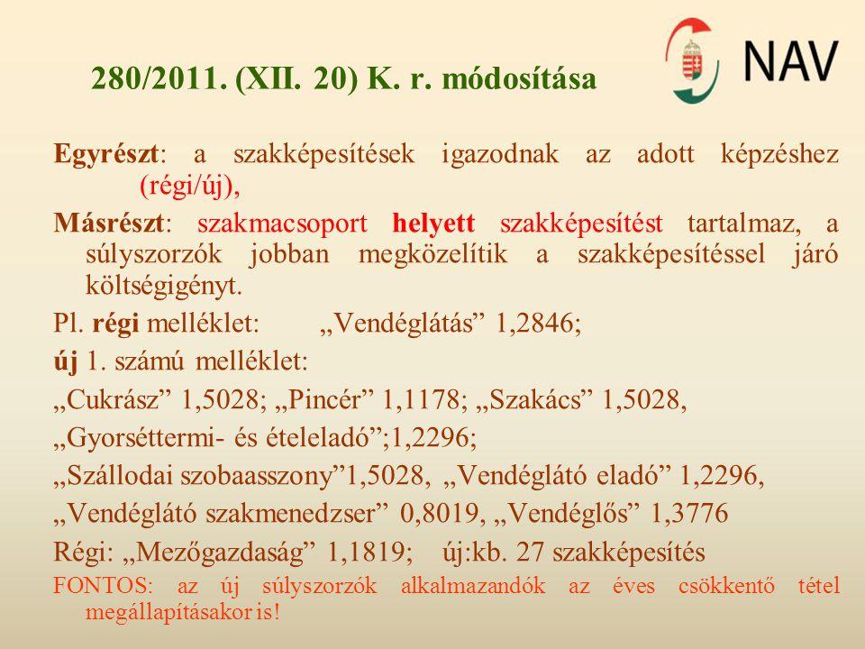 280/2011. (XII. 20) K. r. módosítása Egyrészt: a szakképesítések igazodnak az adott képzéshez (régi/új), Másrészt: szakmacsoport helyett szakképesítés