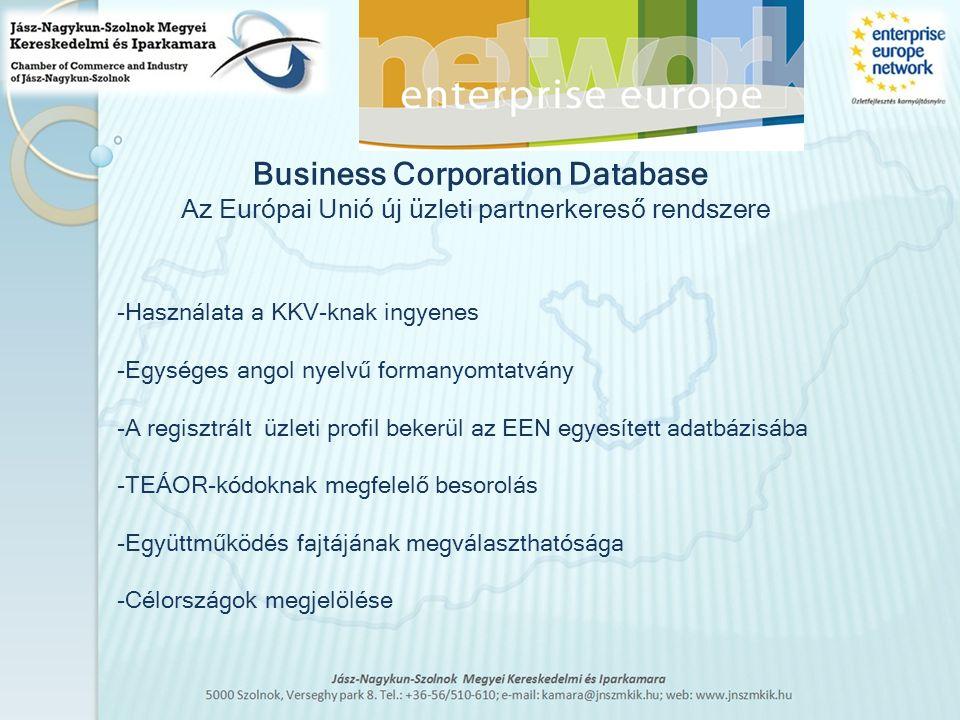 -Használata a KKV-knak ingyenes -Egységes angol nyelvű formanyomtatvány -A regisztrált üzleti profil bekerül az EEN egyesített adatbázisába -TEÁOR-kód