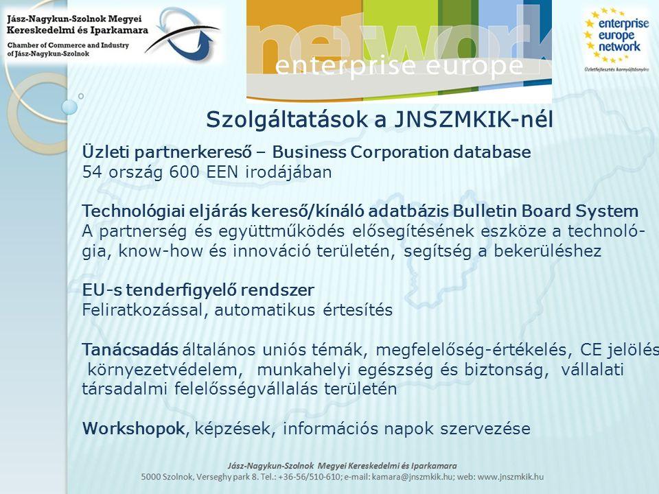Szolgáltatások a JNSZMKIK-nél Üzleti partnerkereső – Business Corporation database 54 ország 600 EEN irodájában Technológiai eljárás kereső/kínáló ada