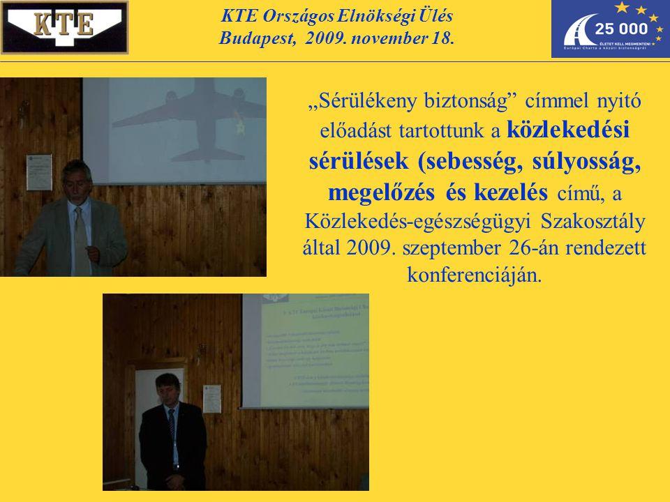 """KTE Országos Elnökségi Ülés Budapest, 2009. november 18. """"Sérülékeny biztonság"""" címmel nyitó előadást tartottunk a közlekedési sérülések (sebesség, sú"""