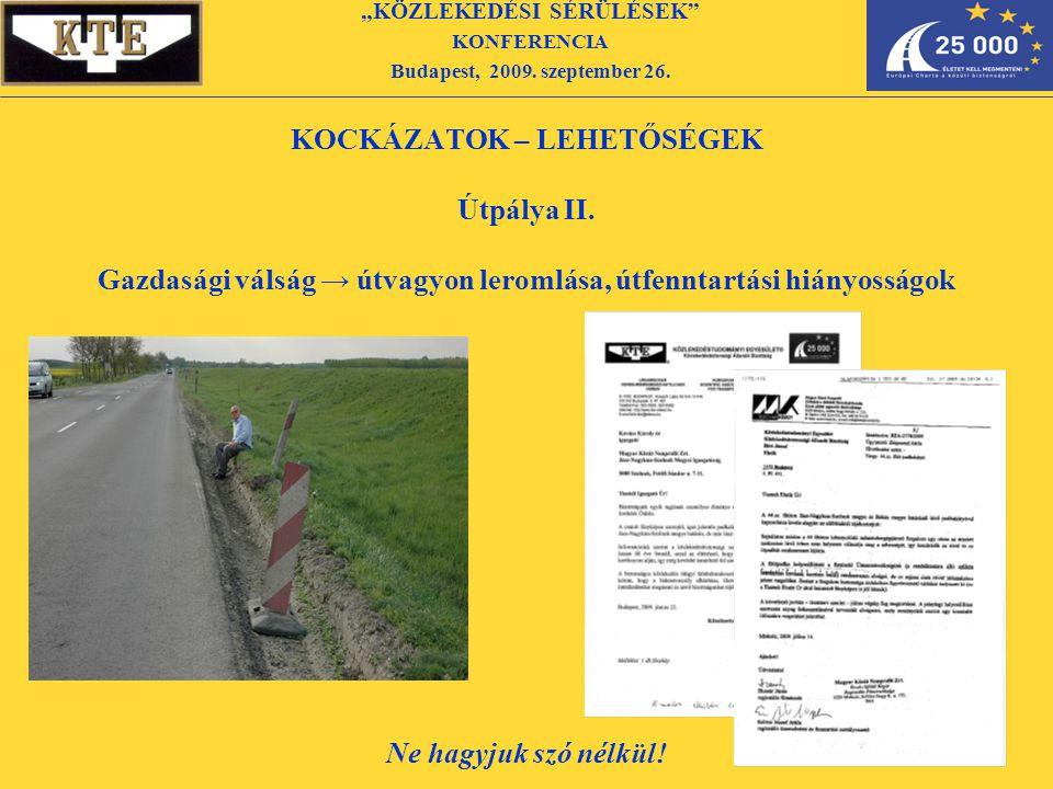 KOCKÁZATOK – LEHETŐSÉGEK Útpálya II.
