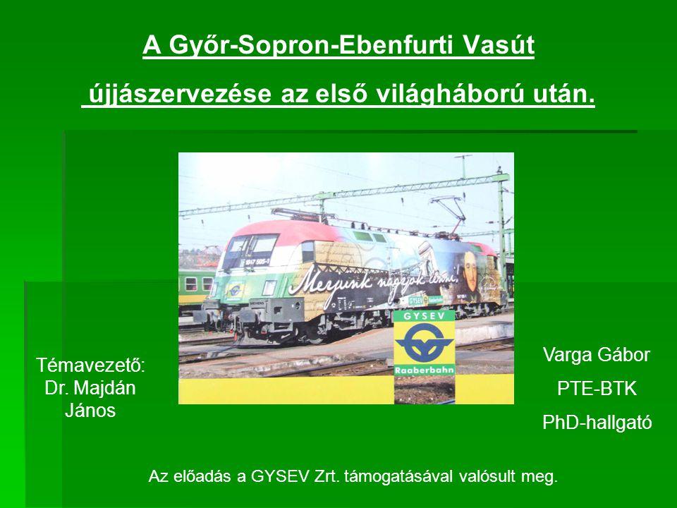 A Győr-Sopron-Ebenfurti Vasút újjászervezése az első világháború után.