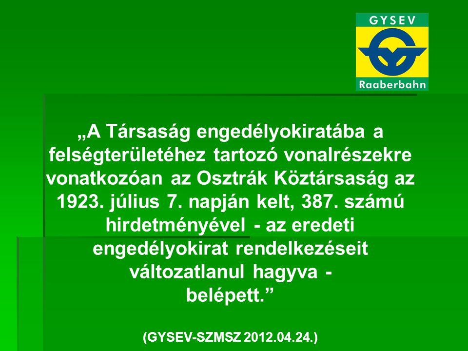 """""""A Társaság engedélyokiratába a felségterületéhez tartozó vonalrészekre vonatkozóan az Osztrák Köztársaság az 1923."""