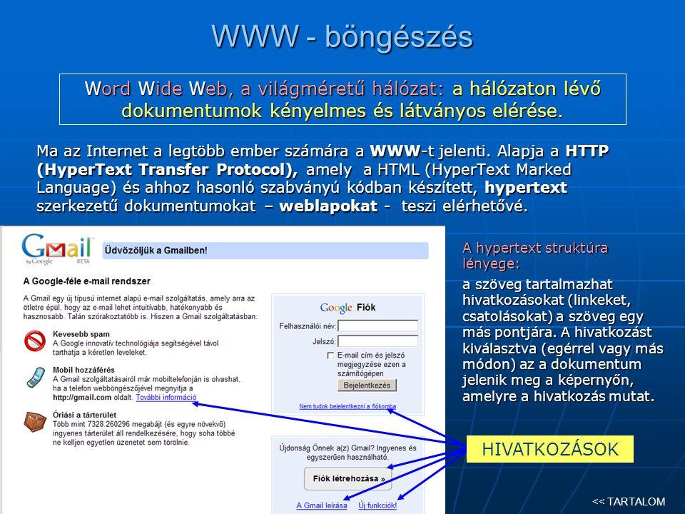 WWW - böngészés Ma az Internet a legtöbb ember számára a WWW-t WWW-t jelenti. Alapja a HTTP (HyperText Transfer Protocol), amely amely a HTML (HyperTe