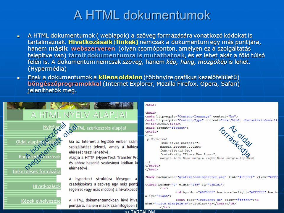 A HTML dokumentumok A HTML dokumentumok ( weblapok) a szöveg formázására vonatkozó kódokat is tartalmaznak. Hivatkozásaik (linkek) nemcsak a dokumentu