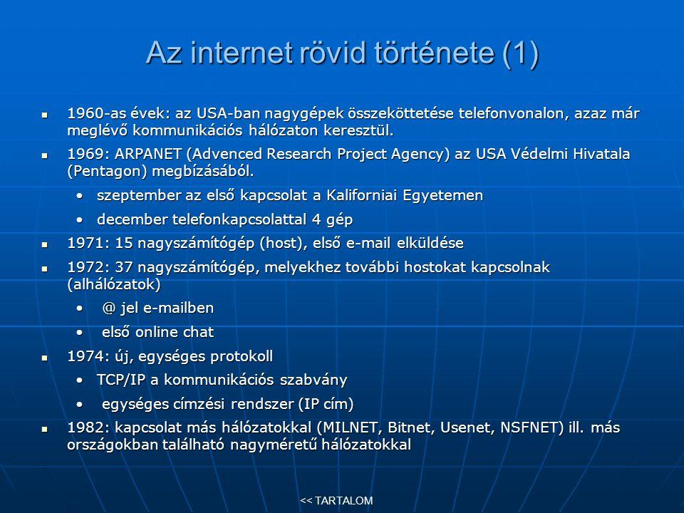 Keresés, tájékozódás az Interneten Az Interneten információkat kereshetünk keresőrendszerek (indexelő keresőgépek), keresőrendszerek (indexelő keresőgépek), linkgyűjtemények, linkgyűjtemények, katalógusok, katalógusok, portálok portáloksegítségével << TARTALOM