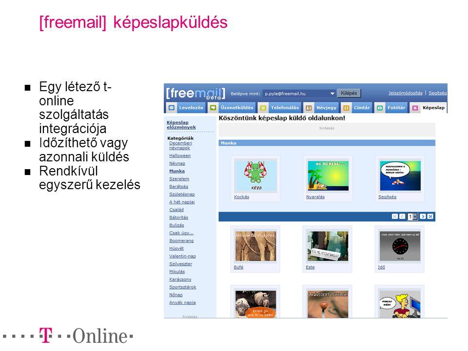[freemail] képeslapküldés Egy létező t- online szolgáltatás integrációja Időzíthető vagy azonnali küldés Rendkívül egyszerű kezelés
