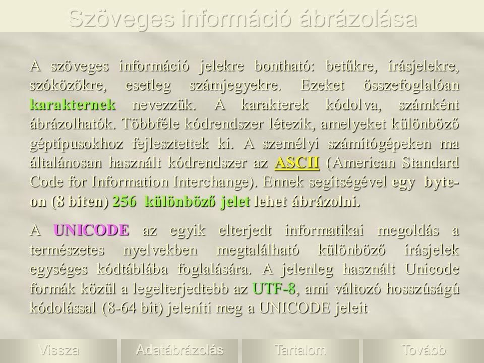 A szöveges információ jelekre bontható: betűkre, írásjelekre, szóközökre, esetleg számjegyekre. Ezeket összefoglalóan karakternek nevezzük. A karakter