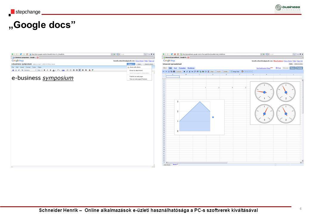 """Schneider Henrik – Online alkalmazások e-üzleti használhatósága a PC-s szoftverek kiváltásával 4 """"Google docs"""""""