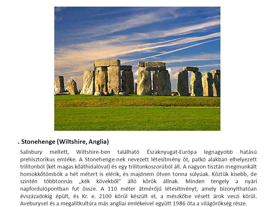 . Stonehenge (Wiltshire, Anglia) Salisbury mellett, Wiltshire-ben található Északnyugat-Európa legnagyobb hatású prehisztorikus emléke. A Stonehenge-n