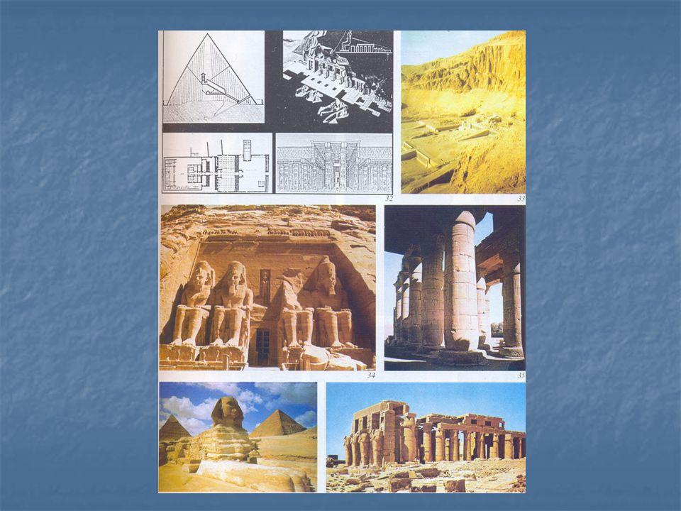 Építészet Templomok: az istenszobor elhelyezésére és a szertartások lebonyolítására szolgált.