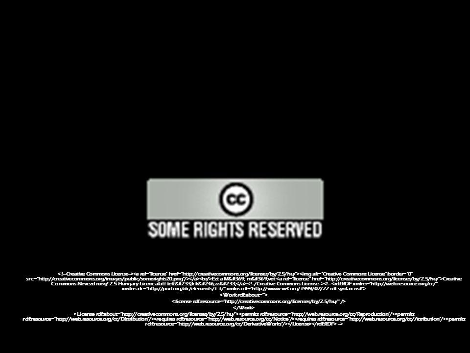 Ezt a Mű művet Creative Commons Nevezd meg! 2.5 Hungary Licenc alatt tették közzé. -->