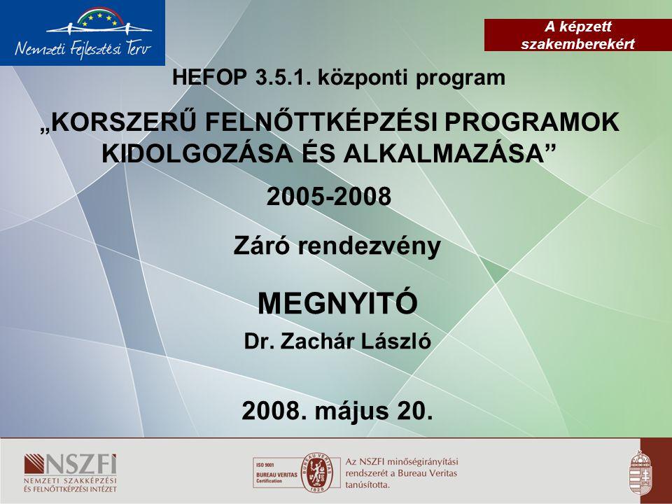 A képzett szakemberekért HEFOP 3.5.1.