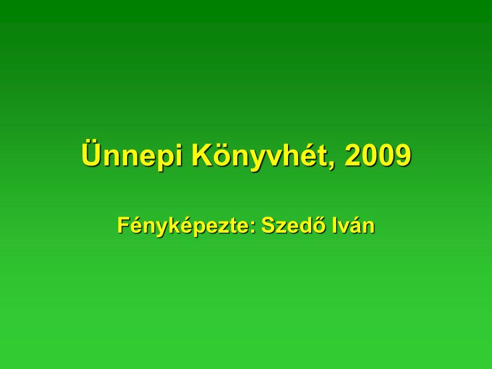 Ünnepi Könyvhét, 2009 Fényképezte: Szedő Iván