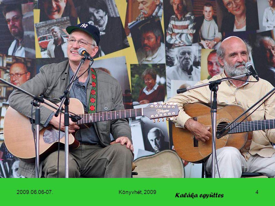 2009.06.06-07.Könyvhét, 20094 Kaláka együttes