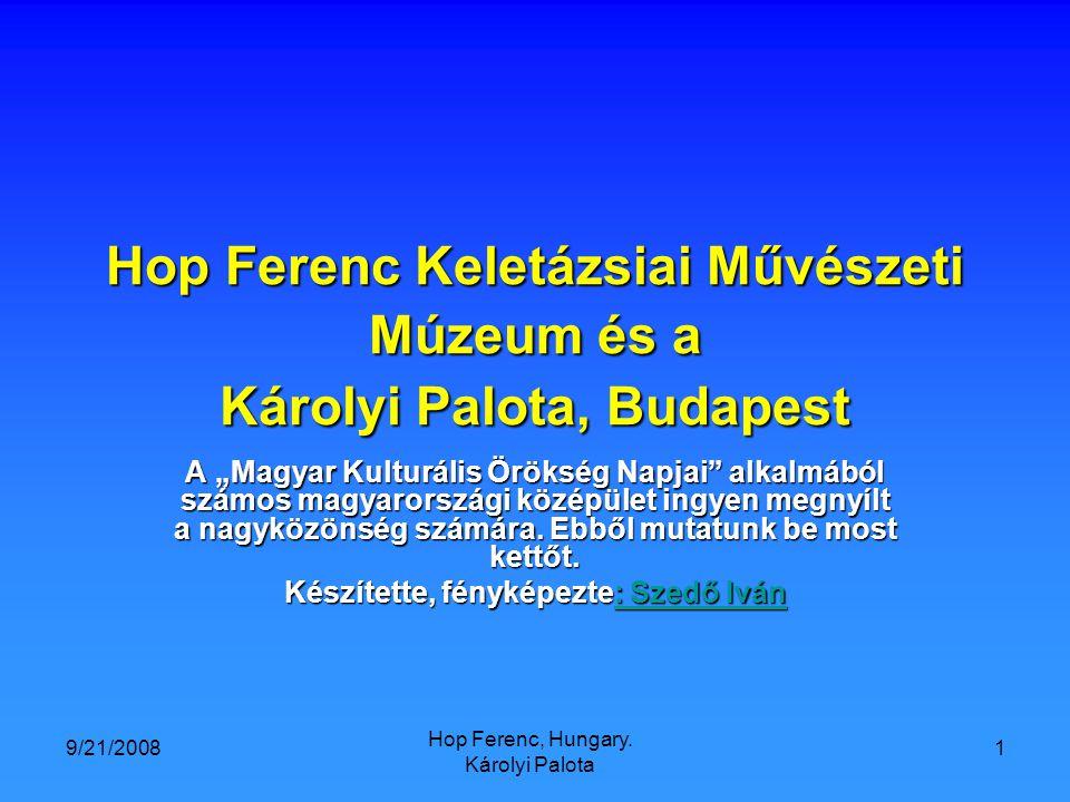 9/21/2008 Hop Ferenc, Hungary. Károlyi Palota 2 Hop Ferenc Keletázsiai Művészeti Gyűjtemény