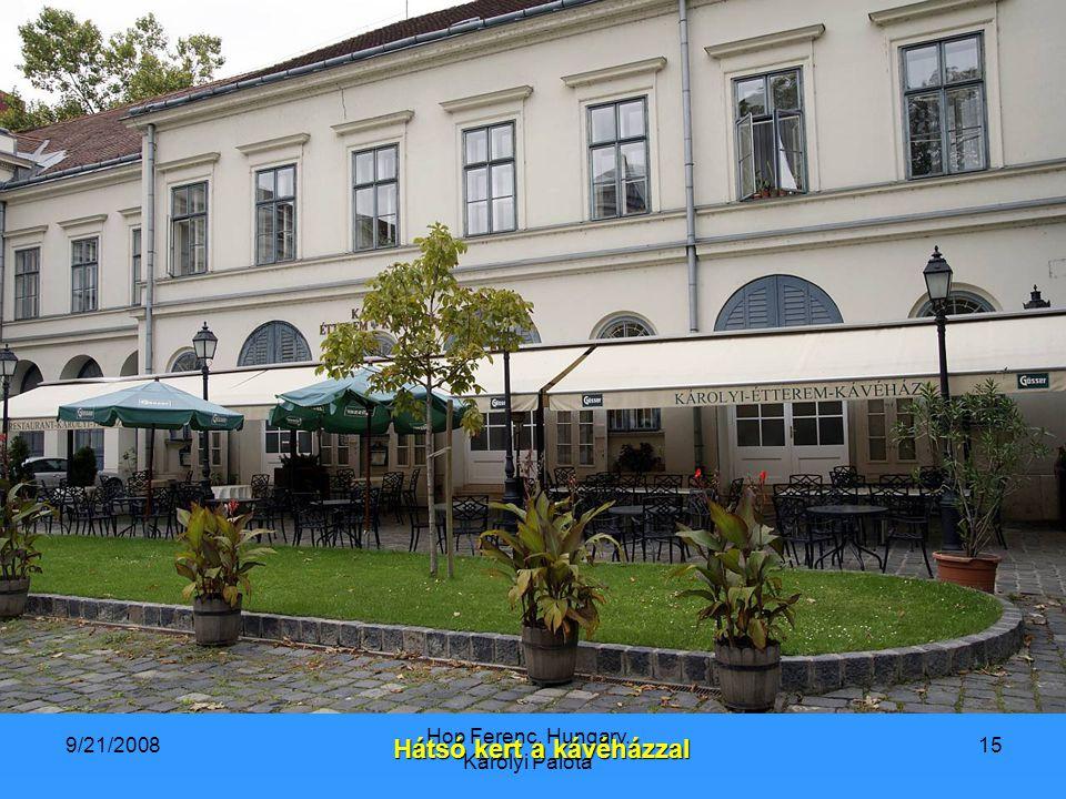 9/21/2008 Hop Ferenc, Hungary. Károlyi Palota 15 Hátsó kert a kávéházzal