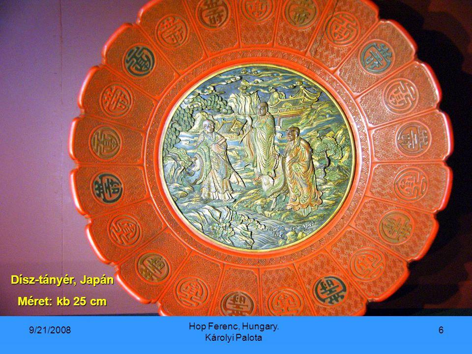 9/21/2008 Hop Ferenc, Hungary. Károlyi Palota 6 Dísz-tányér, Japán Méret: kb 25 cm