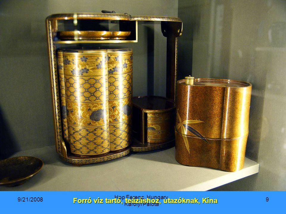 9/21/2008 Hop Ferenc, Hungary. Károlyi Palota 9 Forró víz tartó, teázáshoz, utazóknak, Kína