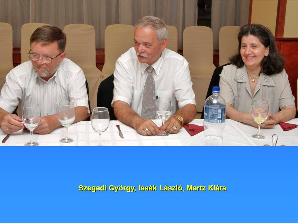 Szegedi György, Isaák László, Mertz Klára