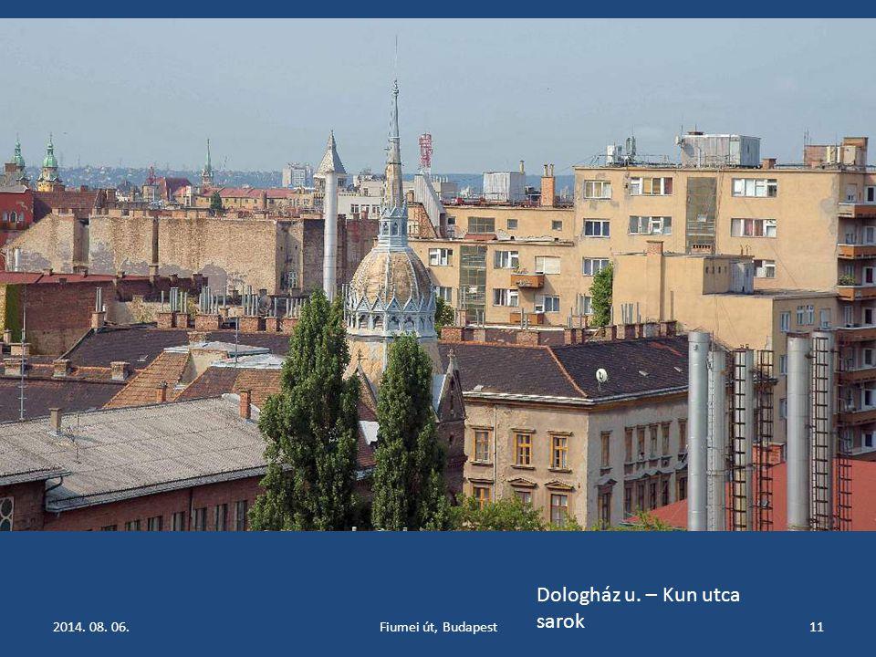 2014. 08. 06.Fiumei út, Budapest11 Dologház u. – Kun utca sarok