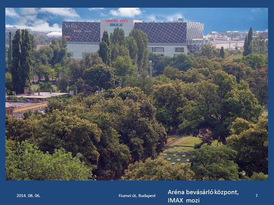2014. 08. 06.Fiumei út, Budapest7 Aréna bevásárló központ, IMAX mozi