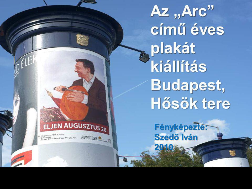 """Az """"Arc című éves plakát kiállítás Budapest, Hősök tere Fényképezte: Szedő Iván 2010"""