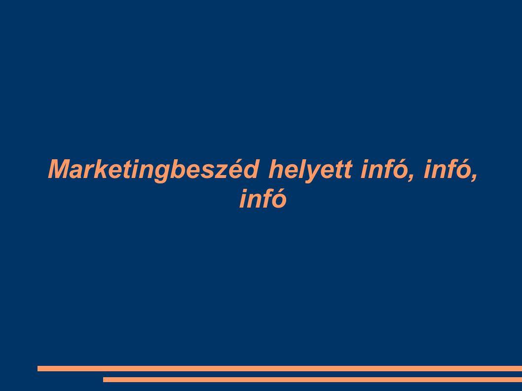 Marketingbeszéd helyett infó, infó, infó