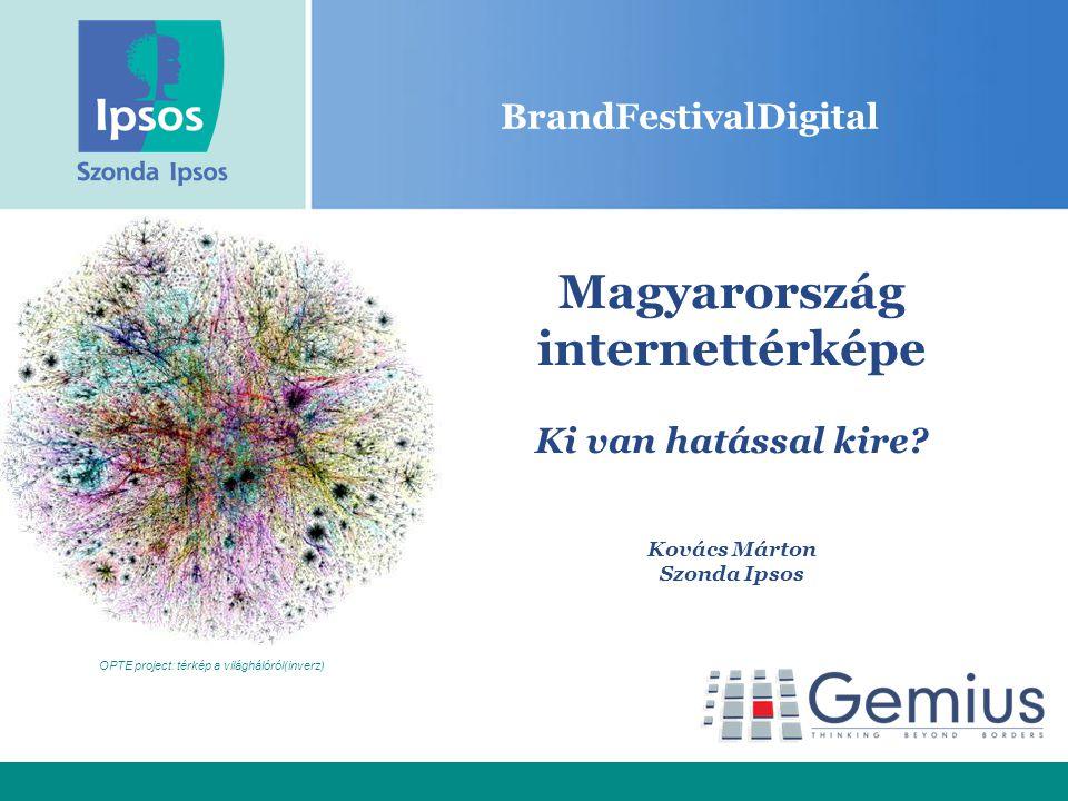 BrandFestivalDigital Magyarország internettérképe Ki van hatással kire.
