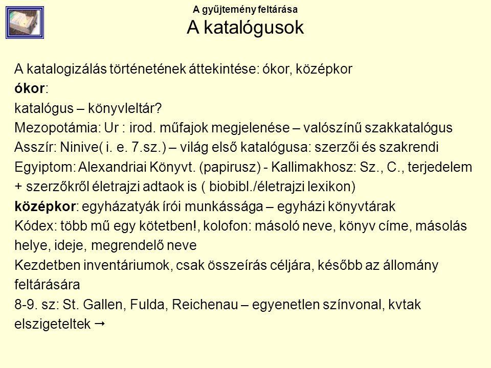 A gyűjtemény feltárása A katalógusok 2.