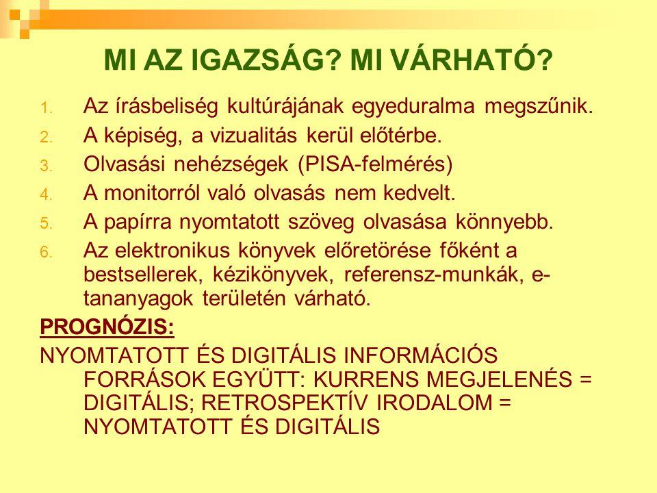 2.A KÖNYVTÁRAK JÖVŐKÉPE 1. Digitális vagy papíralapú.