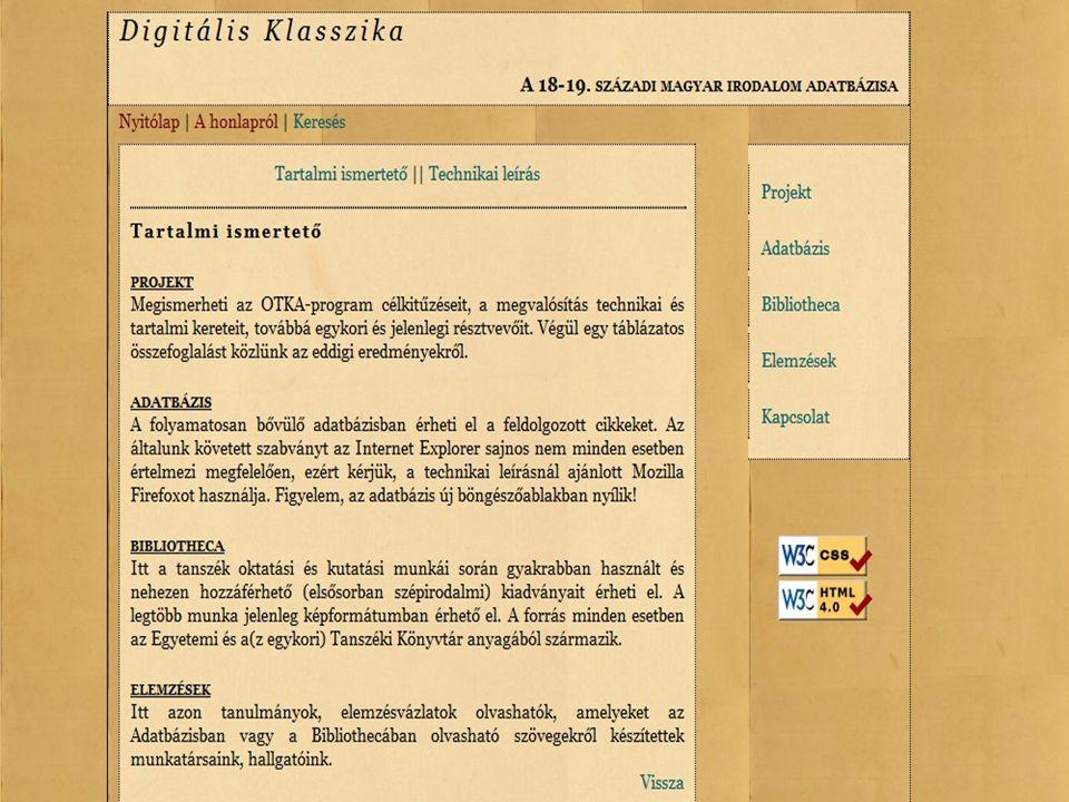 Szolgáltatás fejlesztése CRT képcsöves, elavult televíziók lecserélése számítógépekre Valós lemezek helyett ISO képfájlok használata Félautomata üzemmód használata Médiatéka promotálása az egyetemi polgárok között Médiatéka bevonása az oktatásba