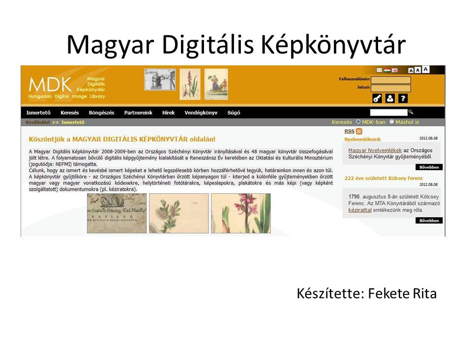 Magyar Digitális Képkönyvtár Készítette: Fekete Rita