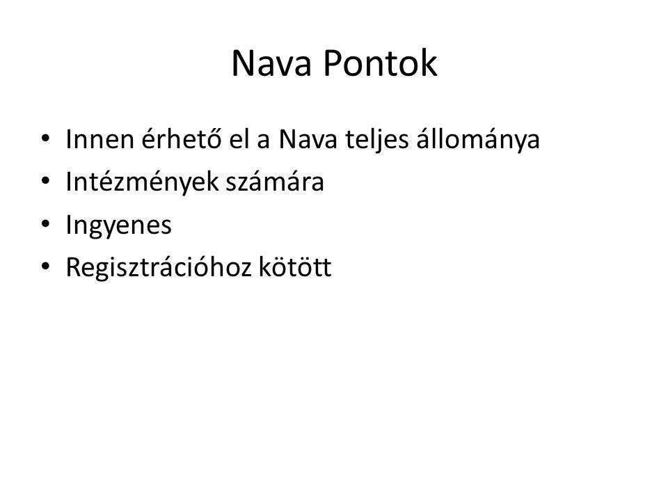 Nava Pontok Innen érhető el a Nava teljes állománya Intézmények számára Ingyenes Regisztrációhoz kötött