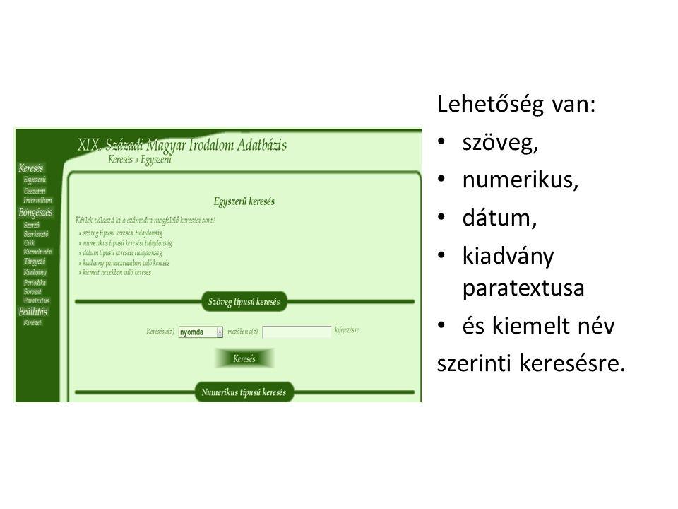 Lehetőség van: szöveg, numerikus, dátum, kiadvány paratextusa és kiemelt név szerinti keresésre.