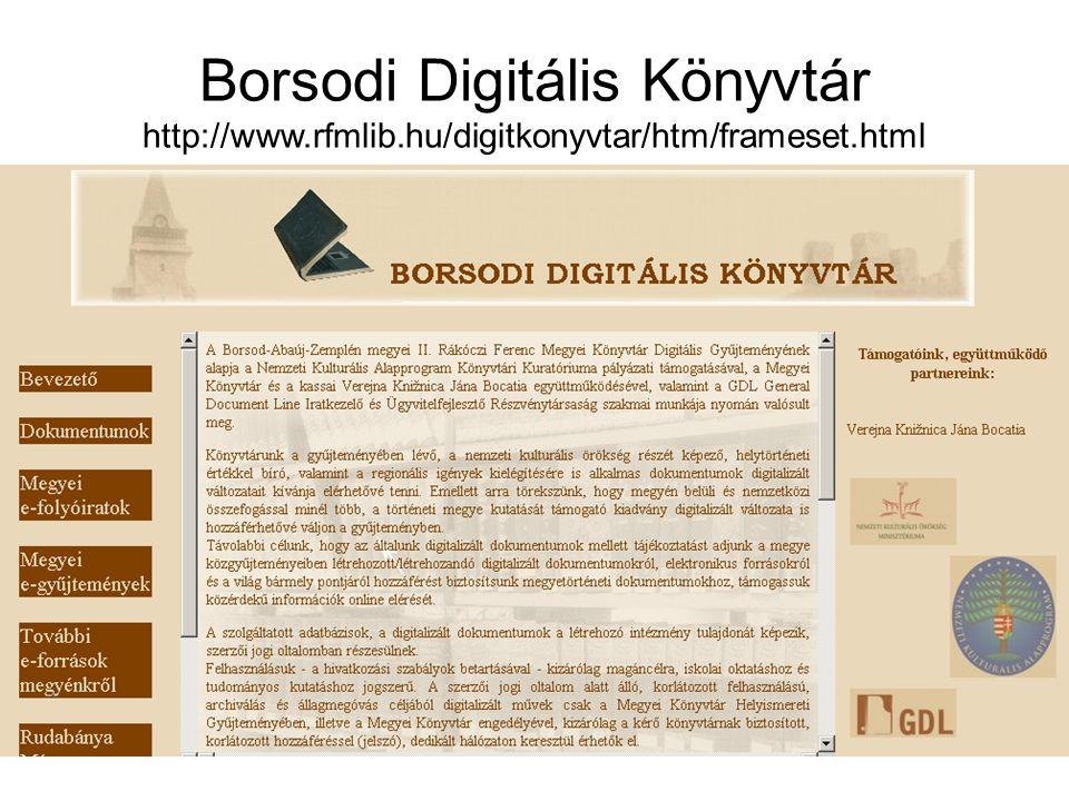 Borsodi Digitális Könyvtár http://www.rfmlib.hu/digitkonyvtar/htm/frameset.html