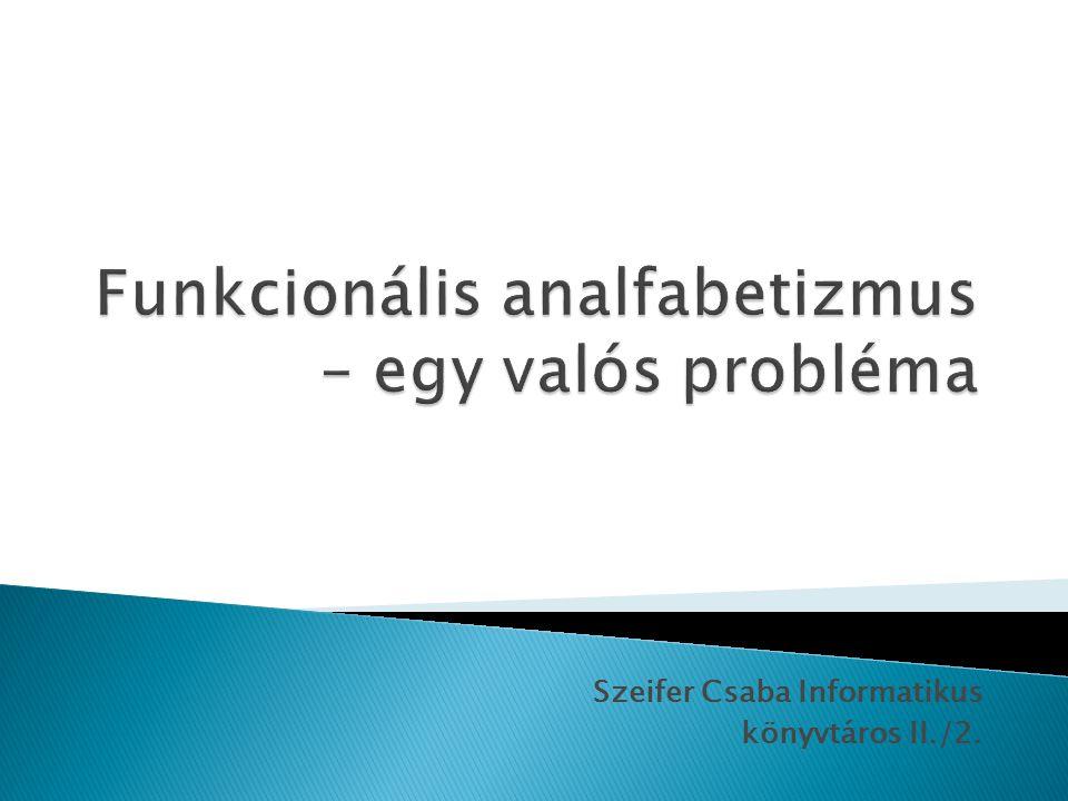Szeifer Csaba Informatikus könyvtáros II./2.