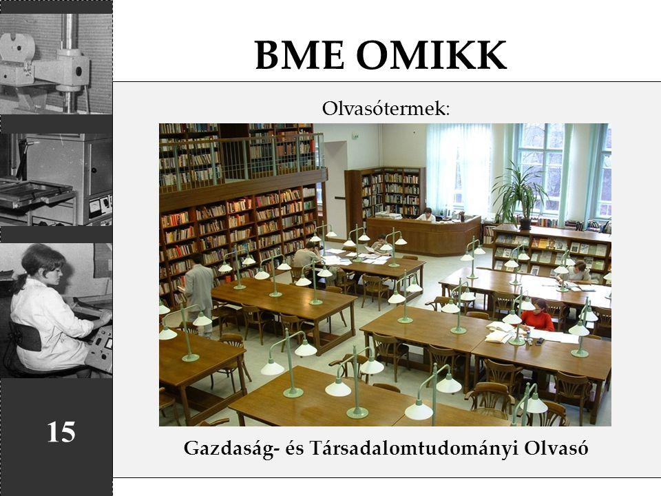 BME OMIKK 15 Olvasótermek: Gazdaság- és Társadalomtudományi Olvasó