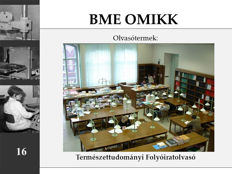 BME OMIKK 16 Olvasótermek: Természettudományi Folyóiratolvasó