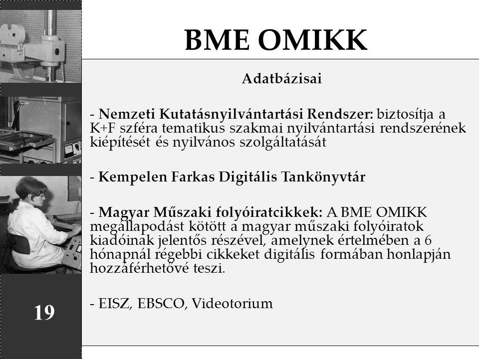 BME OMIKK 19 Adatbázisai - Nemzeti Kutatásnyilvántartási Rendszer: biztosítja a K+F szféra tematikus szakmai nyilvántartási rendszerének kiépítését és