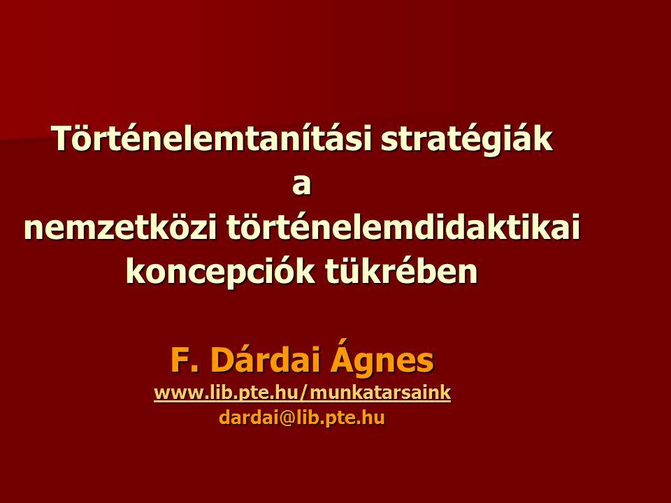 Történelemtanítási stratégiák a nemzetközi történelemdidaktikai koncepciók tükrében F.