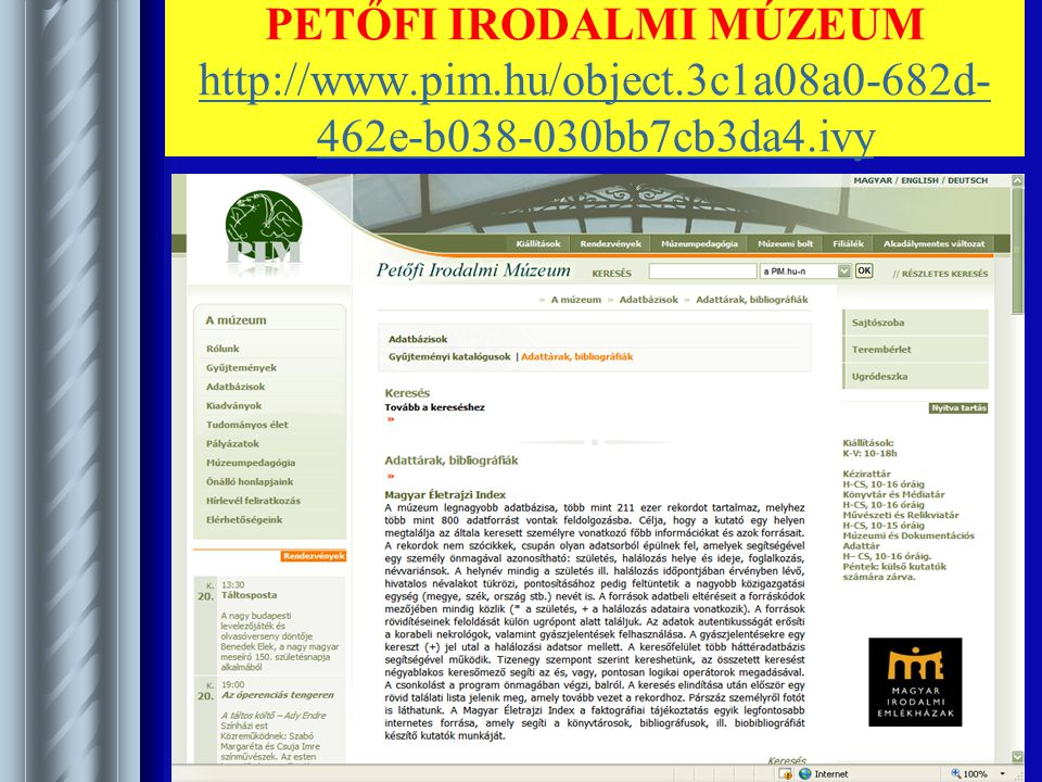 PETŐFI IRODALMI MÚZEUM http://www.pim.hu/object.3c1a08a0-682d- 462e-b038-030bb7cb3da4.ivy http://www.pim.hu/object.3c1a08a0-682d- 462e-b038-030bb7cb3da4.ivy