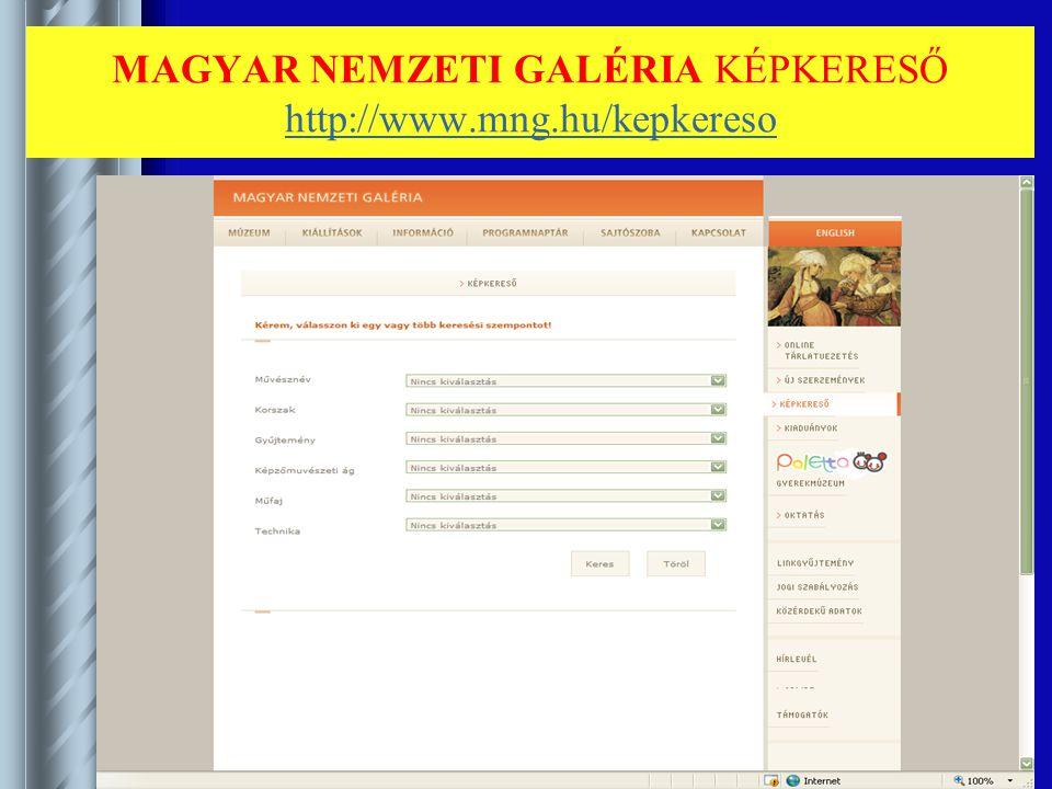 MAGYAR NEMZETI GALÉRIA KÉPKERESŐ http://www.mng.hu/kepkereso http://www.mng.hu/kepkereso