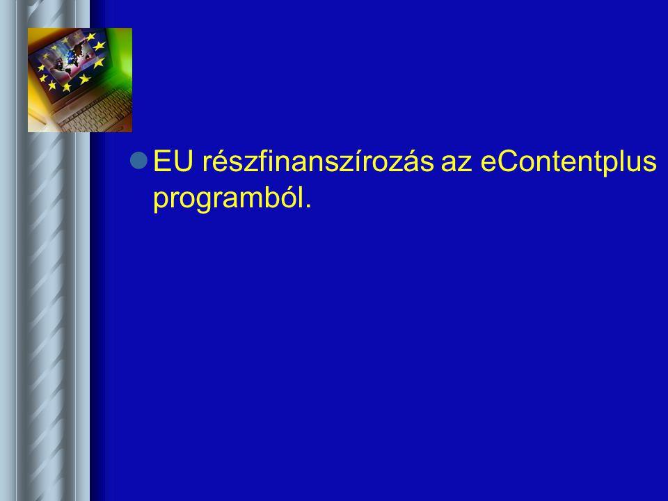 EU részfinanszírozás az eContentplus programból.