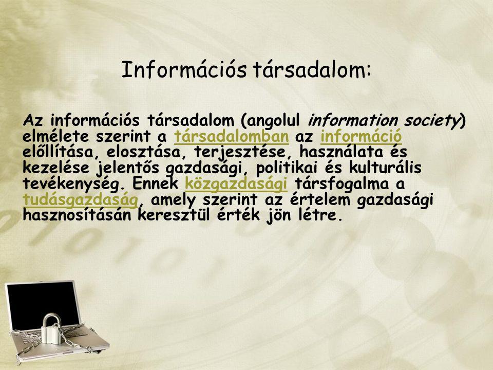 Információs társadalom: Az információs társadalom (angolul information society) elmélete szerint a társadalomban az információ előllítása, elosztása,