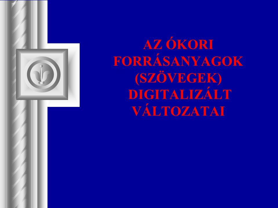 THESAURUS LINGUAE GRAECAE (TLG) 1972- Projektgazda: Kaliforniai Egyetem Cél: a Homérosztól Bizánc elestéig (1453) terjedő időszak valamennyi elérhető görög szövegének teljes feldolgozása.