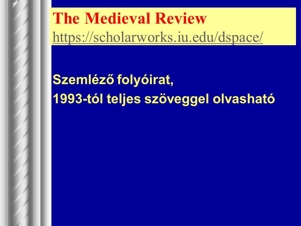 The Medieval Review https://scholarworks.iu.edu/dspace/ https://scholarworks.iu.edu/dspace/ Szemléző folyóirat, 1993-tól teljes szöveggel olvasható
